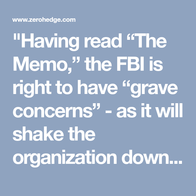 Having Read The Memo The Fbi Is Right To Have Grave Concerns