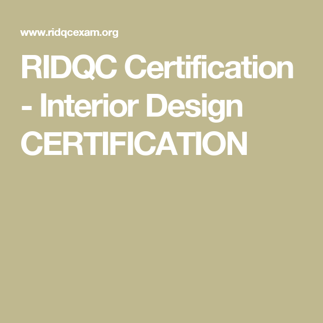 RIDQC Certification Interior Design CERTIFICATION Interior