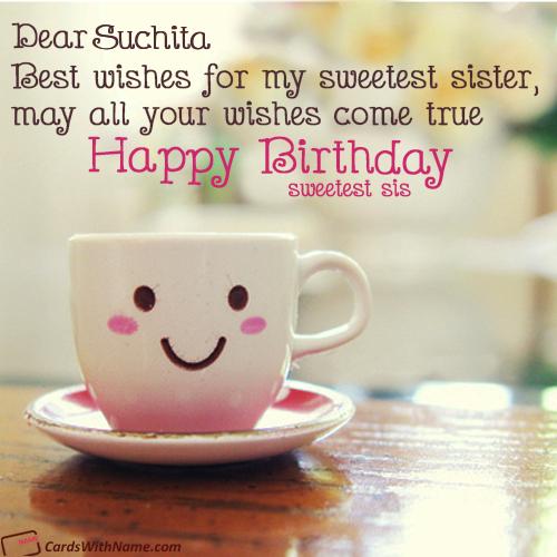Suchita Name Card Sister birthday quotes, Cute birthday