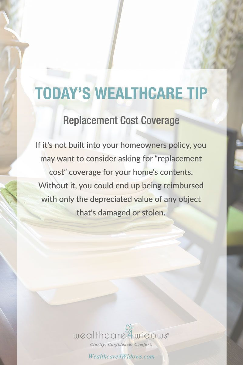 Today S Wealthcare Tip For Widows Replacement Cost Coverage