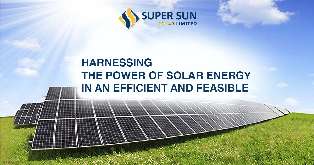 Harnessing The Power Of Solar Energy In An Efficient And Feasible Is Possible Through Super Sun Solar S Unique Products Come Che Sun Solar Solar Solar Energy