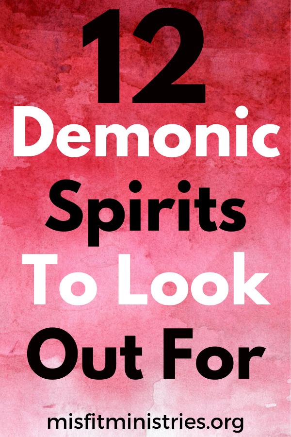 Beware Of These 12 Demonic Spirits