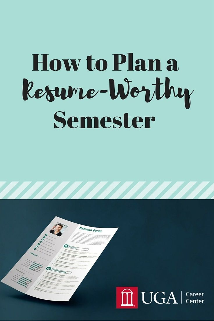 Uga Career Center Resume Use Your Time In College To Build Your Resume Learn How To Plan A .