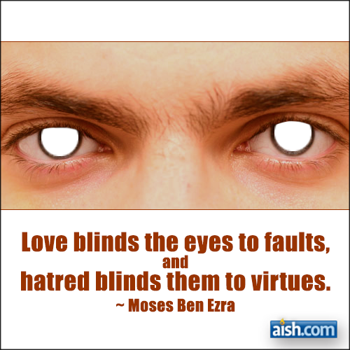 Jewish Love Quotes Interesting Jewish Quote Of The Day Love Blinds The Eyes Httpwww.aish