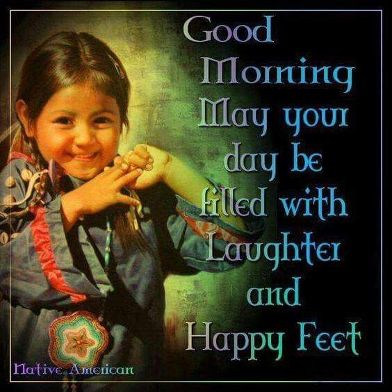 Image result for GOOD MORNING HAPPY SATURDAY TO YOU NATIVE AMERICAN
