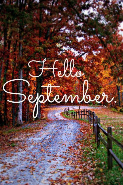 Hello September | Hello september, Months in a year, Hello autumn