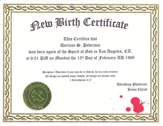 Commemorate the New Birth with a New Birth Certificate. For more ...