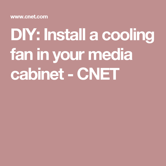 DIY: Install A Cooling Fan In Your Media Cabinet