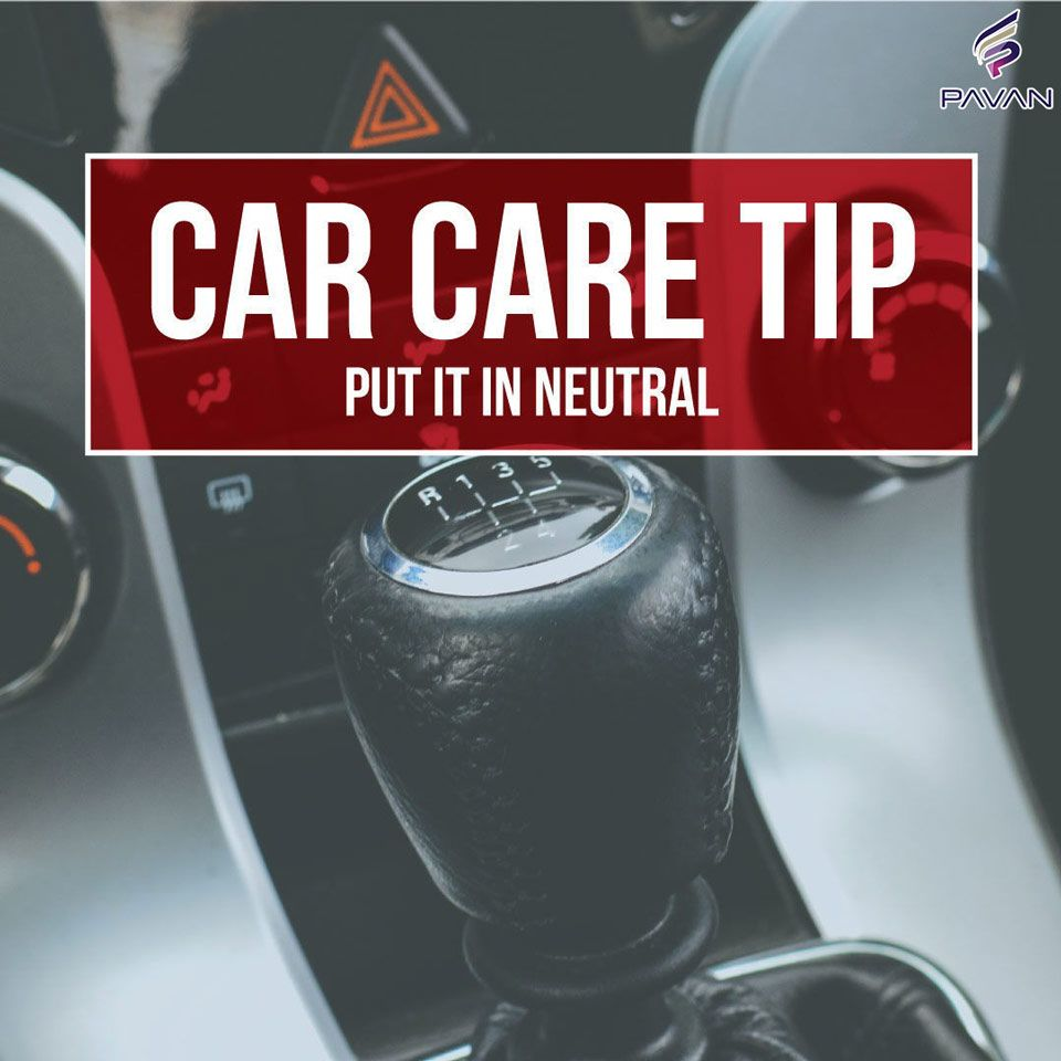 Every time you stop at a stoplight you should put your car