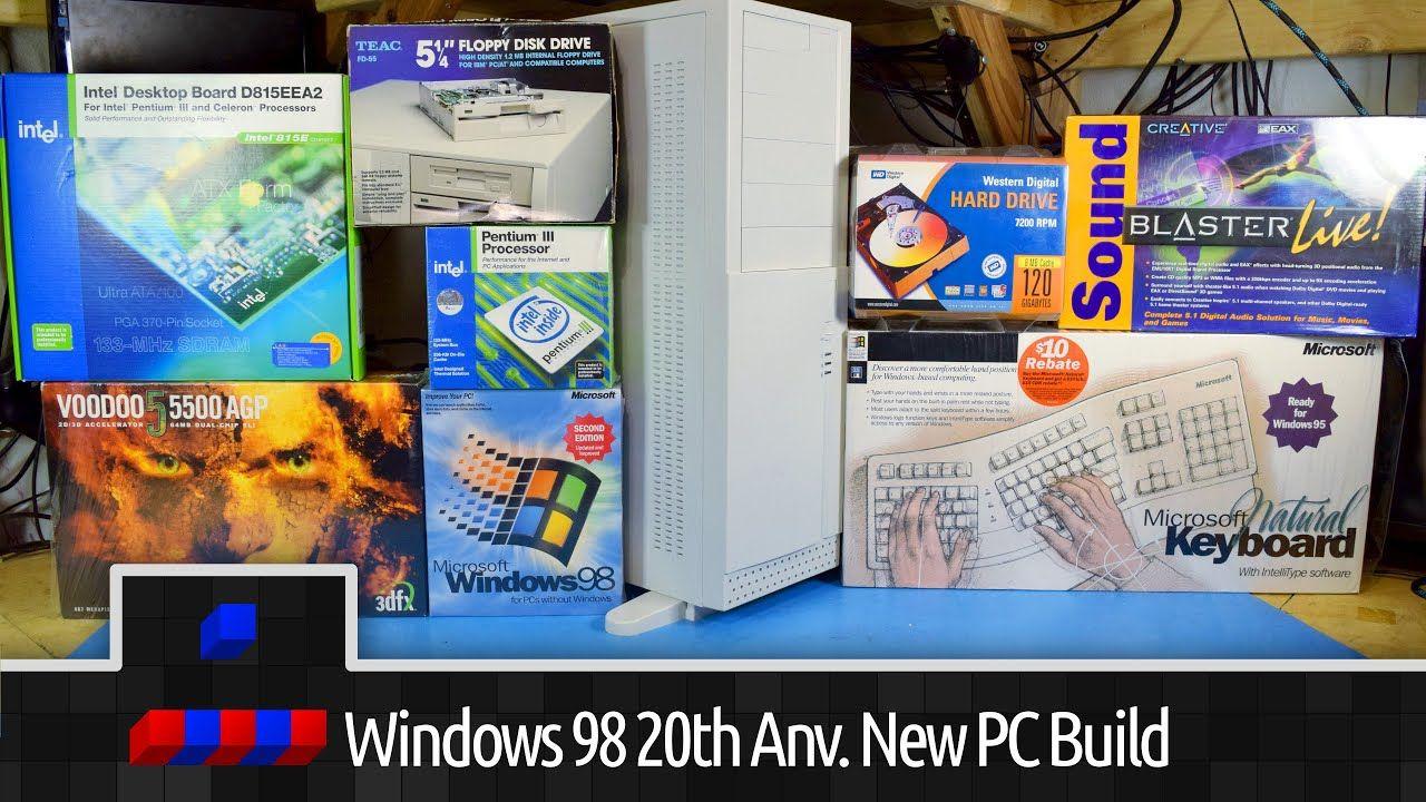 Windows 98 20th Anniversary All New Pc Build Nonitech Pinterest