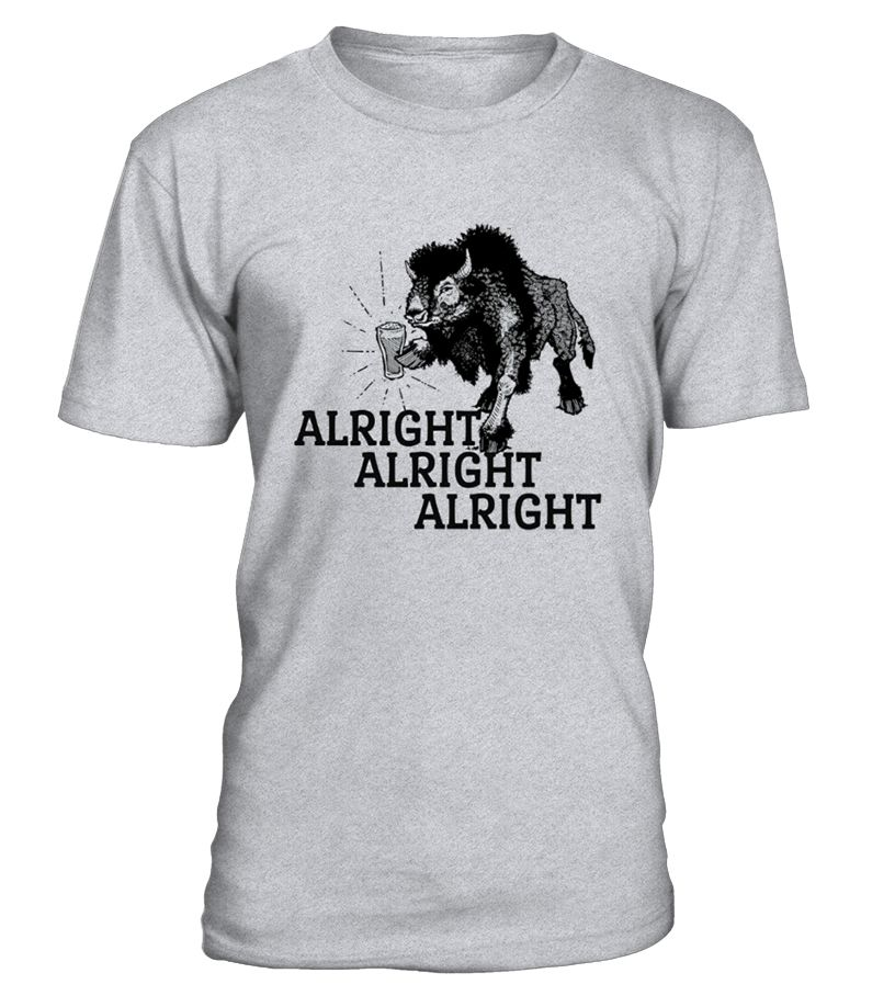 Alright alright alright, beer geek, beer snob, brewery, matthew, buffaloes, texas, colorado, new york, bill, dazed, confused, brewmaster, homebrew, drinking buddy, hold my beer, watch this. IMPORTANT: These shirts are only available for a LIMITED TIME, so act fast and order yours now! TIP: If you buy 2 or more (hint: make a gift for someone or team up) you'll save quite a lot on shipping. Guaranteed safe and secure checkout via: Paypal | VISA | MASTERCARD C...