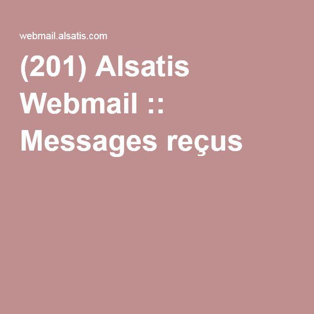 (201) Alsatis Webmail :: Messages reçus