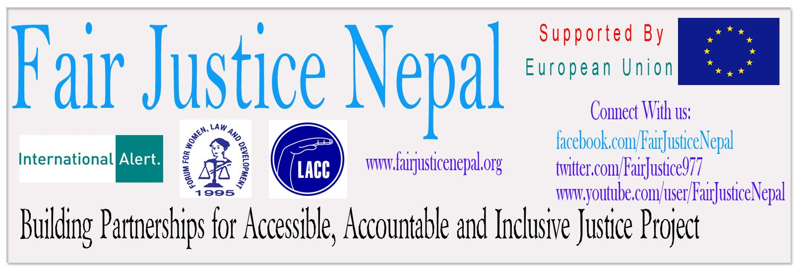 Partnerships for Accessible justice  Equality before the law and equal protection of law are the fundamental rights of Nepali citizens enshrined within the Interim Constitution of Nepal 2007. In the current transition from conflict to peace, democracy and rule of law in Nepal, it is essential that the state is seen to deliver effective, accountable and inclusive access to justice to all.