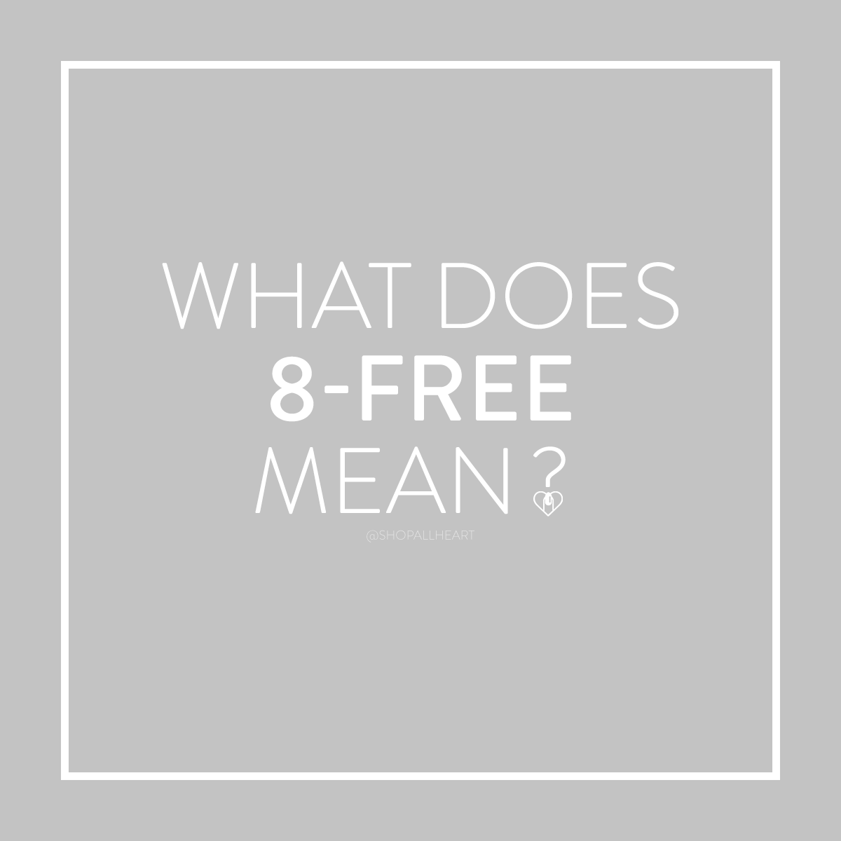 Question: What does 8-free mean? Answer: 8-free means that