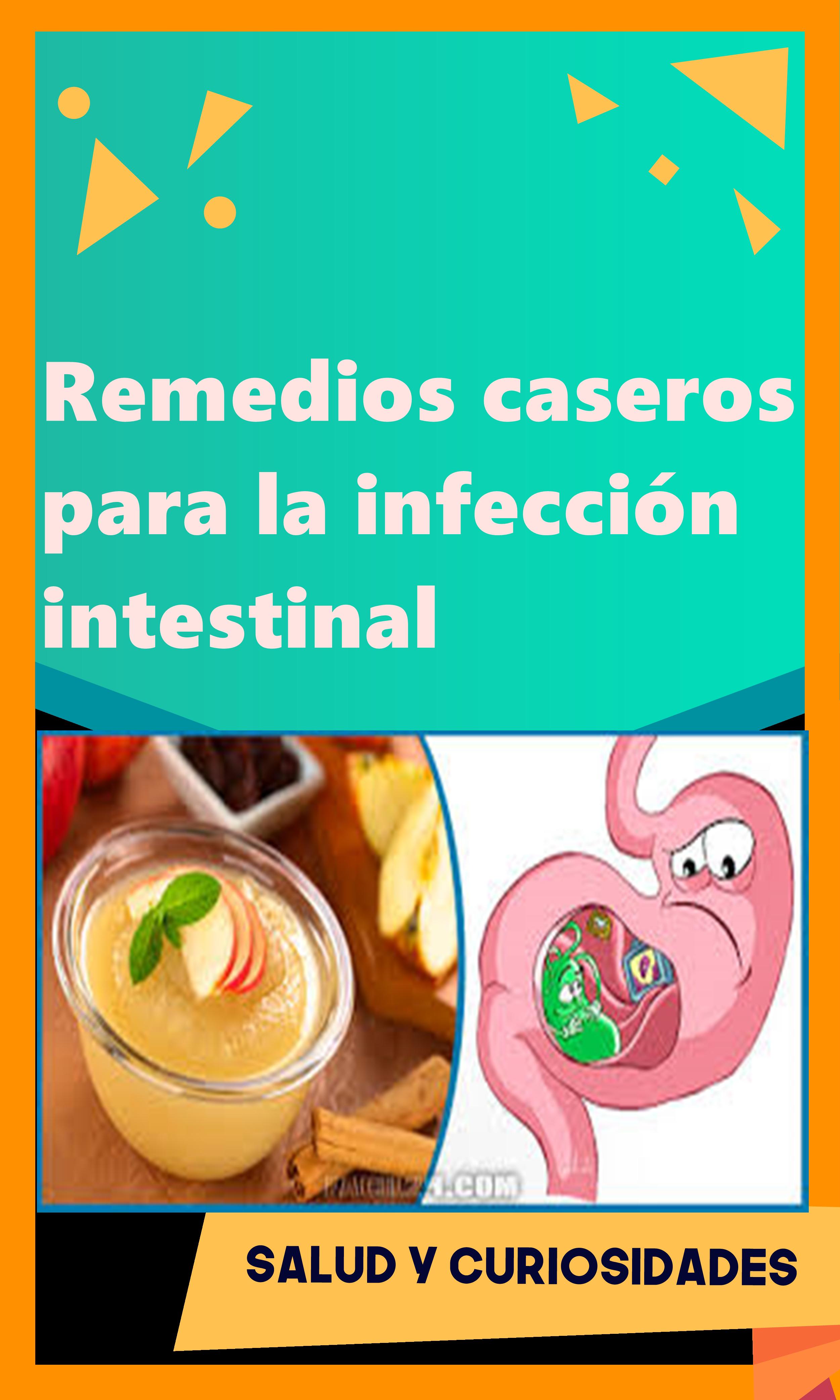 remedio casero para la infección intestinal