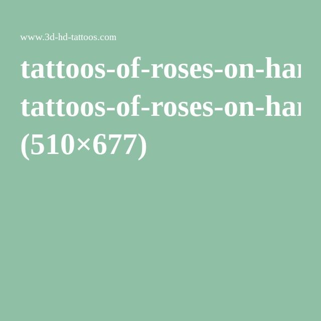 tattoos-of-roses-on-hand-men-3D-amazing.jpg (510×677)