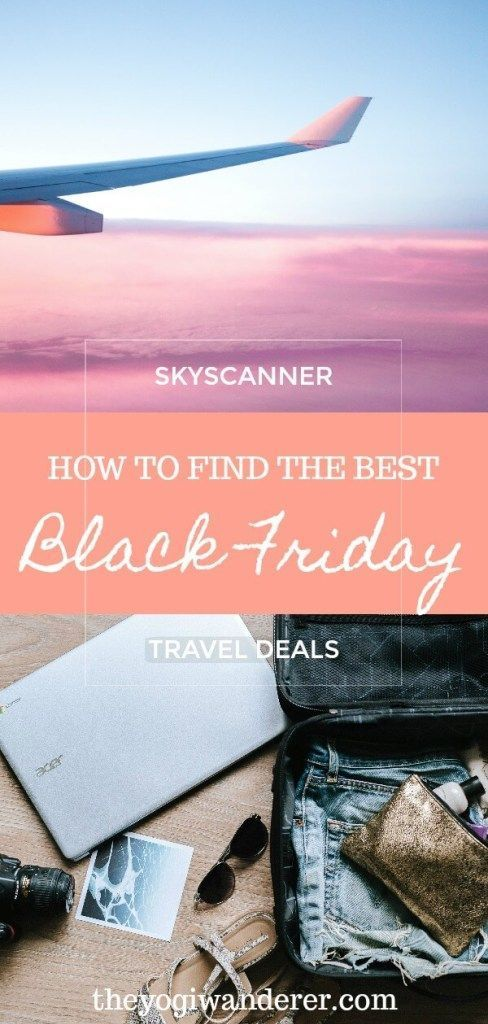 Everything you need to know to find the best Black Friday travel deals with Skyscanner #BlackFriday #CyberMonday #TravelTuesday #Skyscanner #travel #traveldeals #travelsale #traveltips