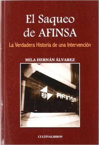 El saqueo de Afinsa : la verdadera historia de una intervención / Mila Hernández Álvarez