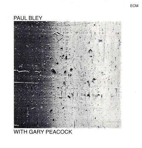 Paul Bley Trio Paul Bley With Gary Peacock 1970 Ecm1003