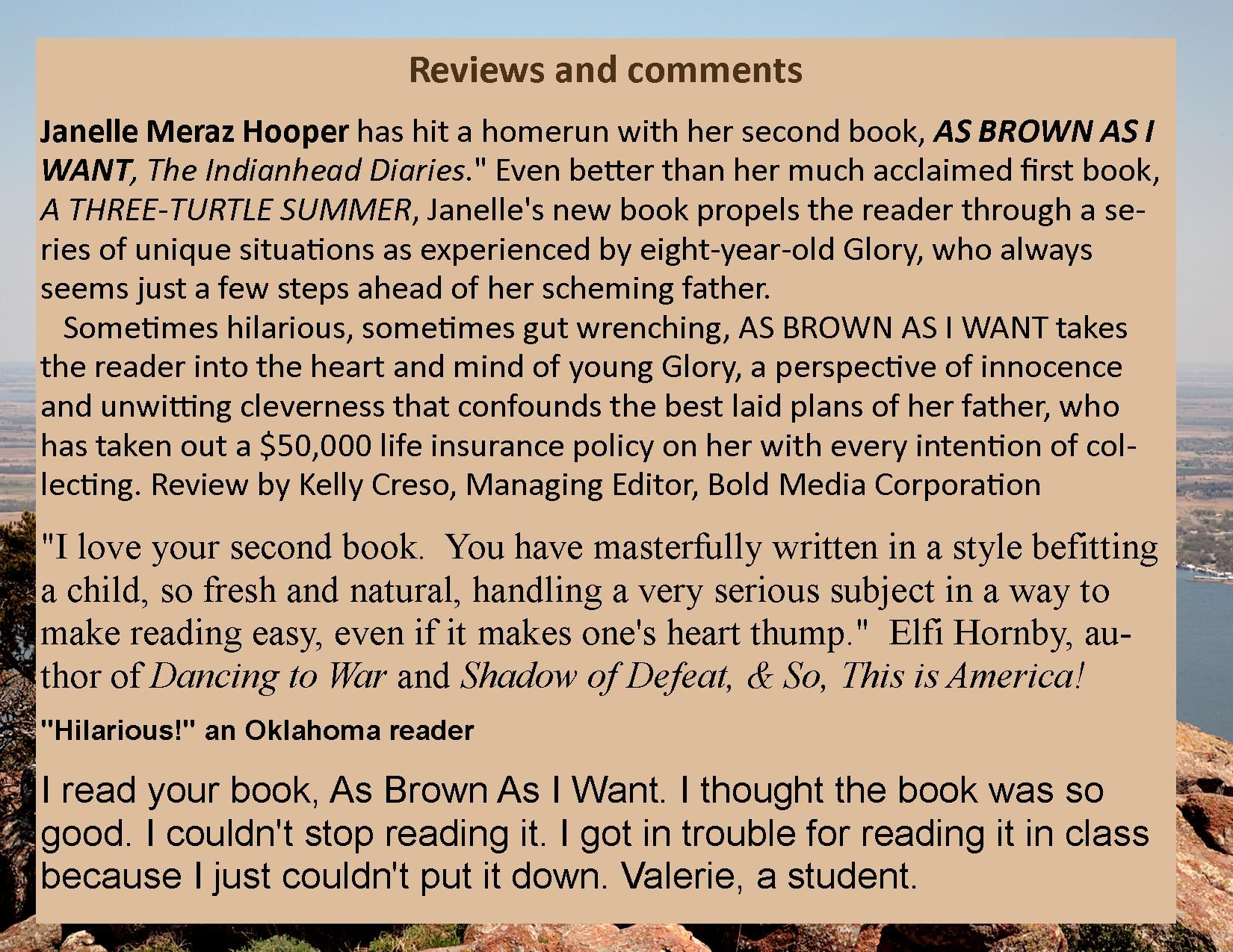 A few of the comments for As Brown As I Want: The Indianhead Diaries.