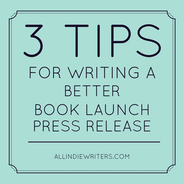 Don T Blow Your Book Launch Press Release Book Launch Writing A Book Writing Life