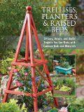 Trellises, Planters & Raised Beds: 50 Easy, Unique, and Useful Projects You Can Make with Common Tools and Materials - http://howtomakeastorageshed.com/articles/trellises-planters-raised-beds-50-easy-unique-and-useful-projects-you-can-make-with-common-tools-and-materials/