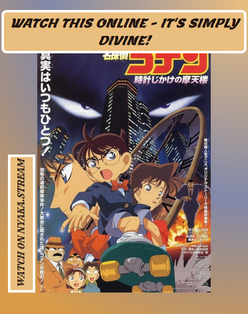 Detective Conan Movie 1 The Time Bombed Skyscraper Watch Online Totally Free Full Episodes Are Streamed Immedia Conan Movie Popular Anime Detective Conan