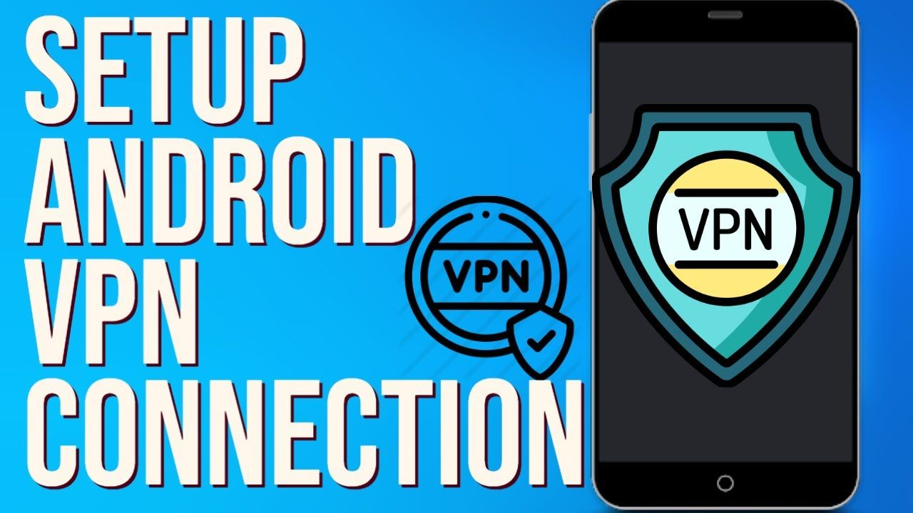 e2df7d5a641864c662f1640c336d2688 - How Do I Setup A Vpn On Android