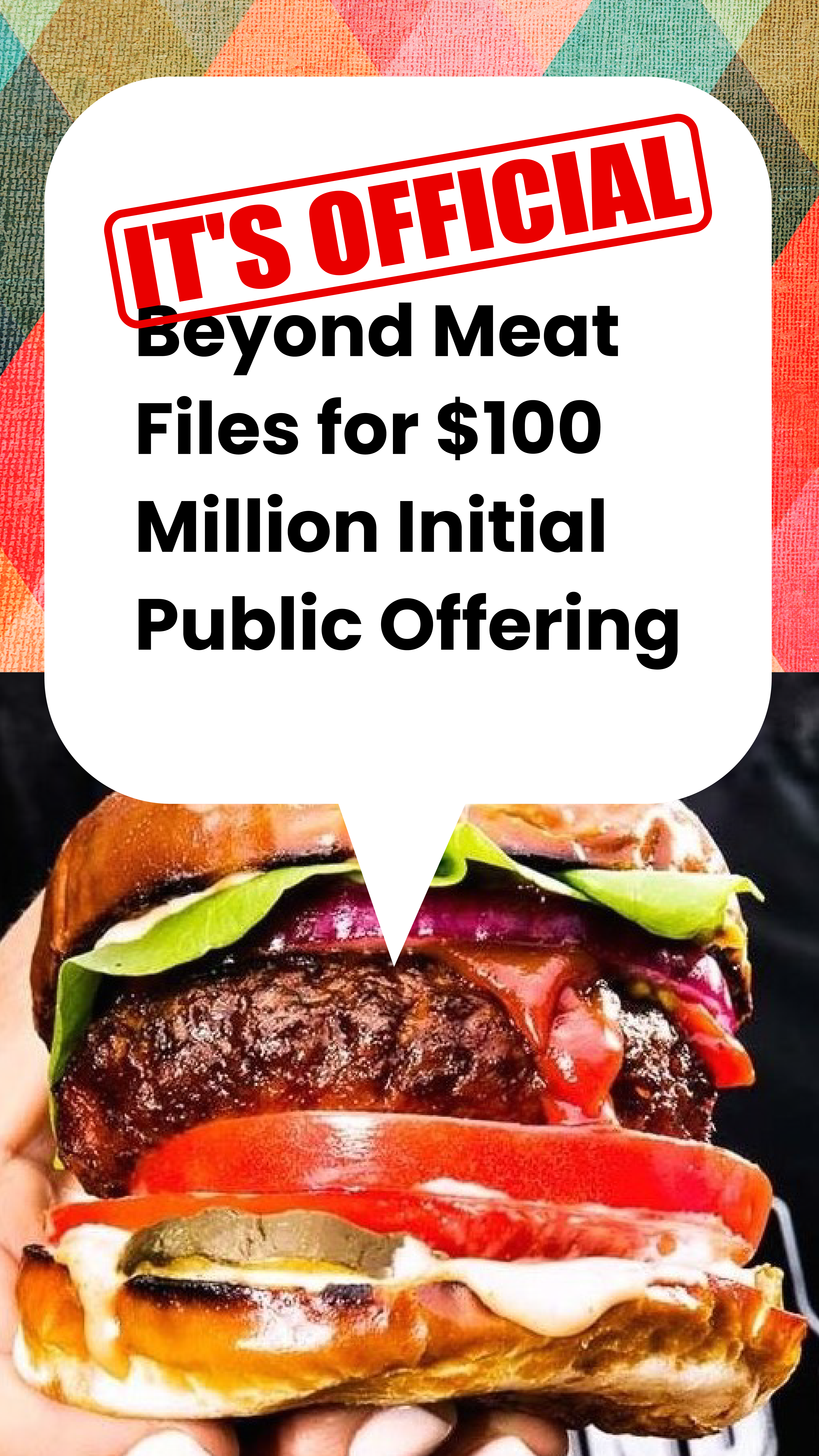 It S Official Beyond Meat Files For 100 Million Initial Public Offering Going Vegan Meat Mcdonalds Chicken