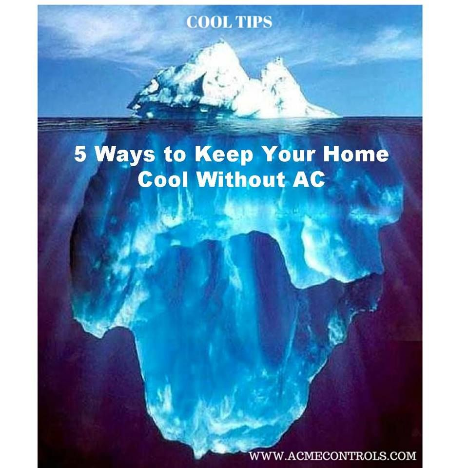 "cool tip"" ""5 ways to keep your home cool without ac"" we love"