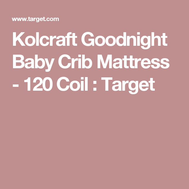 Kolcraft Goodnight Baby Crib And Toddler Mattress Baby Cribs Toddler Mattress Toddler Bed Frame