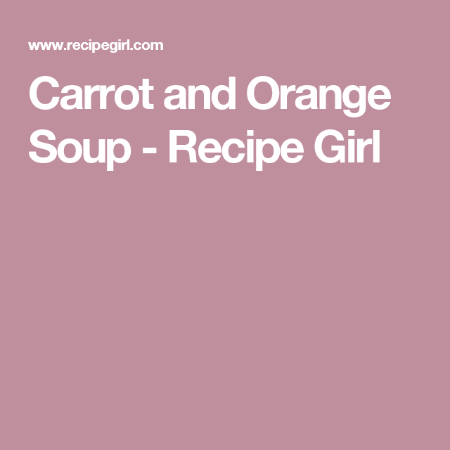 572f8a3003986 Carrot and Orange Soup - Recipe Girl Weight Watchers Soup