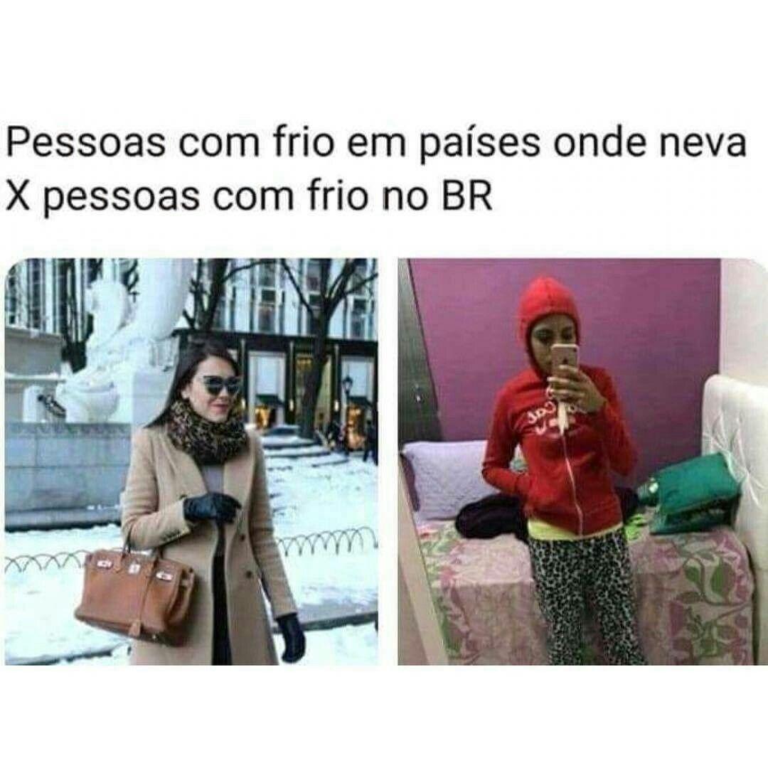 No Frio As Pessoas Ficam Mais Estilosas Brasileiros Engracado Memes Memes Engracados