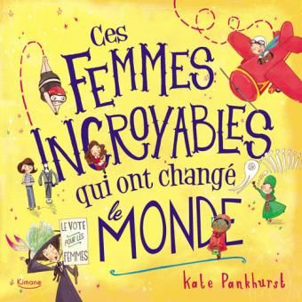 Ces Femmes Incroyables Qui Ont Change Le Monde