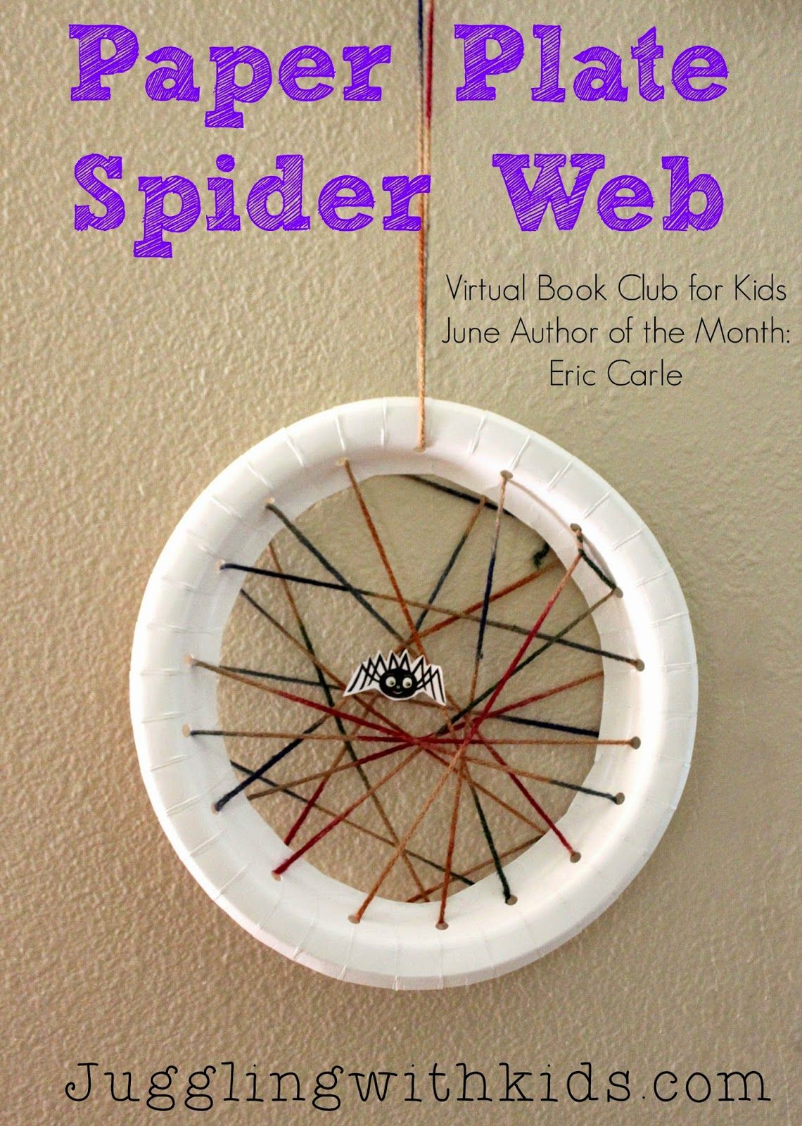 Juggling With Kids Paper Plate Spider Web Virtual Book Club For Kids Eric Carle This Is A