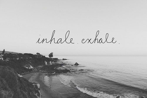 just breathe*