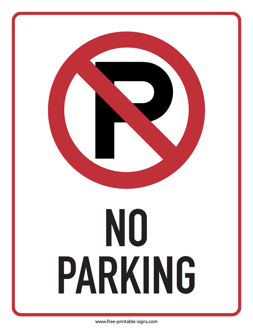 Download This Printable No Parking Sign That Is Used To Indicate A Perimeter Where Parking A Vehicle Is Prohibited No Park Parking Signs Printable Signs Signs