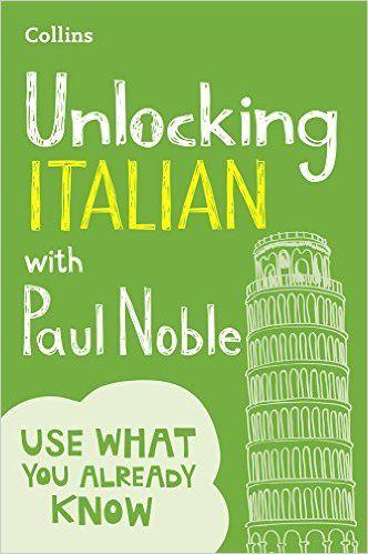 Unlocking Italian With Paul Noble Your Key To Language Success Amazon Co Uk Paul Noble 9780008135843 Books Learning Italian How To Speak Italian Textbook
