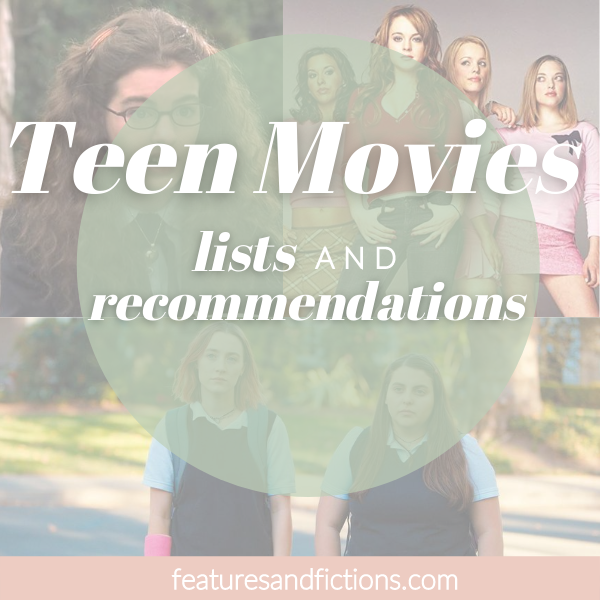 Teen movies: lists and recommendations | features and fictions