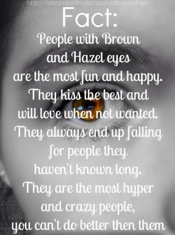 Pin By Sophia Holmquist On Me Eye Facts Brown Eye Quotes Quotes