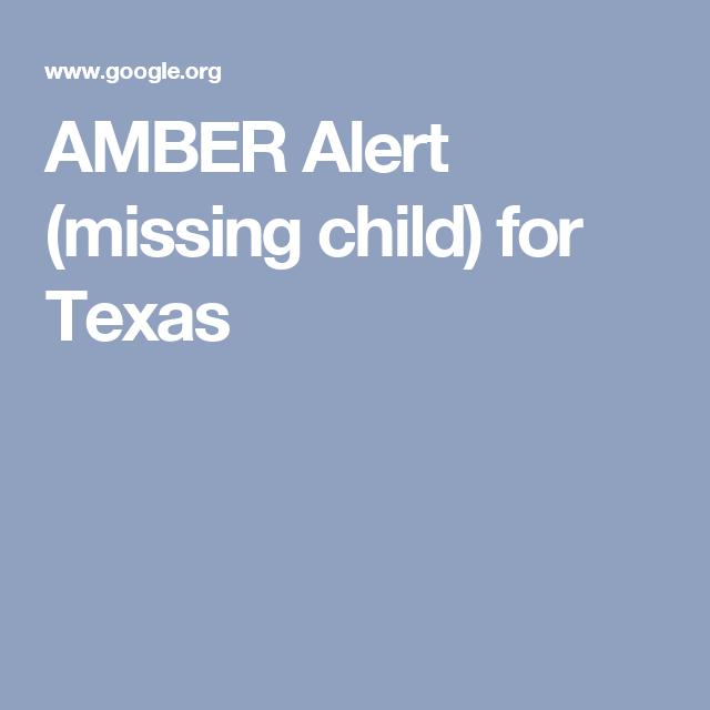 AMBER Alert (missing child) for Texas