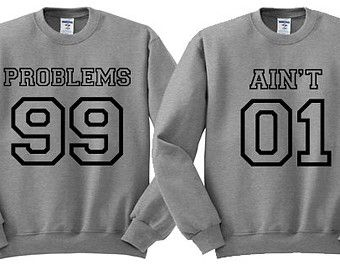 Grey Crewneck - Problems 99 Ain't 1 - Best Friends Sweater ...