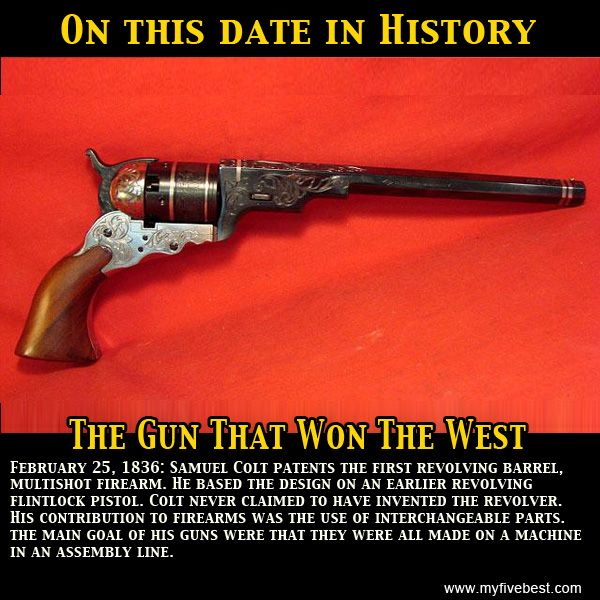 Colt built his famous revolver on this date. Learn more trivia at http://www.myfivebest.com