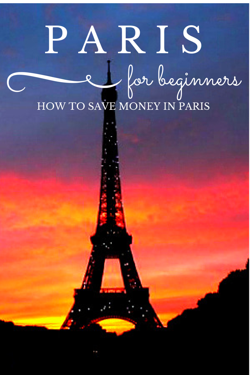 Paris for Beginners: How to Save Money in Paris