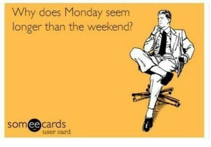 Funny Stuff  C B Mondays Always Seem Longer Than The Weekend