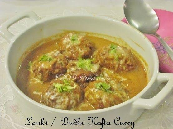 Food Mazaa: LAUKI / DUDHI KOFTA CURRY