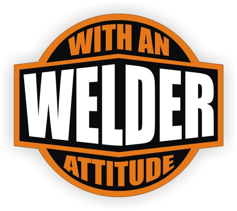Welder With An Attitude Hard Hat Sticker   Helmet Decal   Vinyl - boilermaker welder sample resume