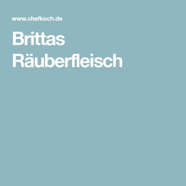 Brittas Räuberfleisch