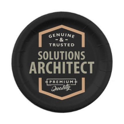 Solutions Architect Paper Plate - architect gifts architects business diy unique create your own  sc 1 st  Pinterest & Solutions Architect Paper Plate - architect gifts architects ...