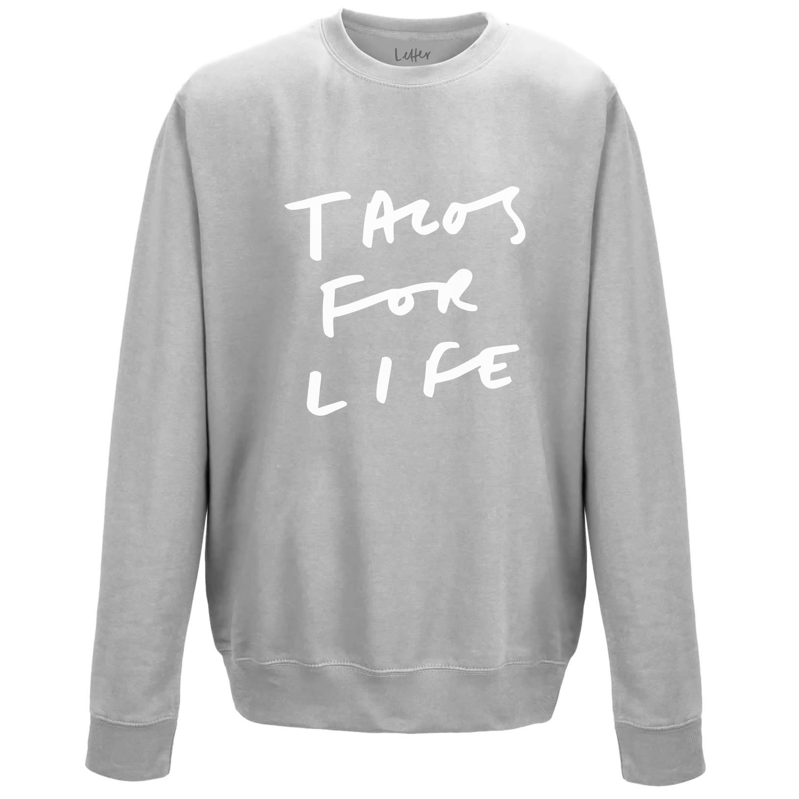 Tacos for life sweater!